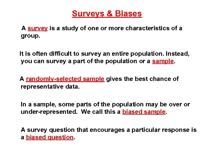 Surveys & Biases A survey is a study of one or more characteristics of