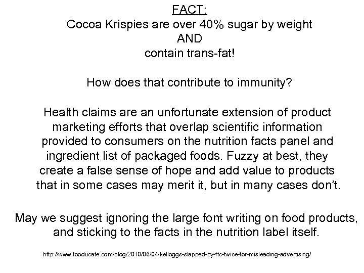 FACT: Cocoa Krispies are over 40% sugar by weight AND contain trans-fat! How does