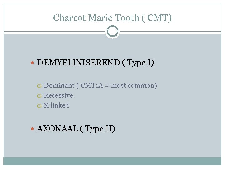 Charcot Marie Tooth ( CMT) DEMYELINISEREND ( Type I) Dominant ( CMT 1 A