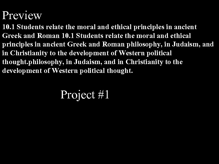 Preview 10. 1 Students relate the moral and ethical principles in ancient Greek and