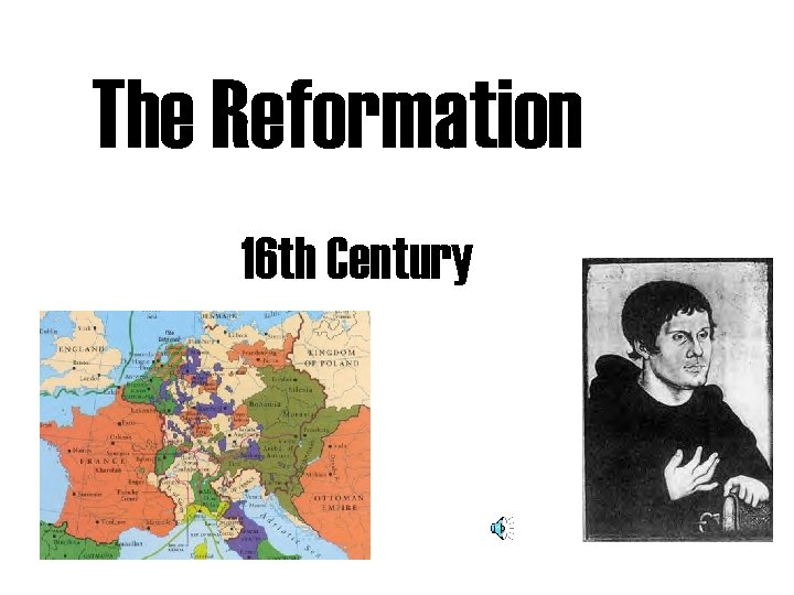 The Reformation 16 th Century