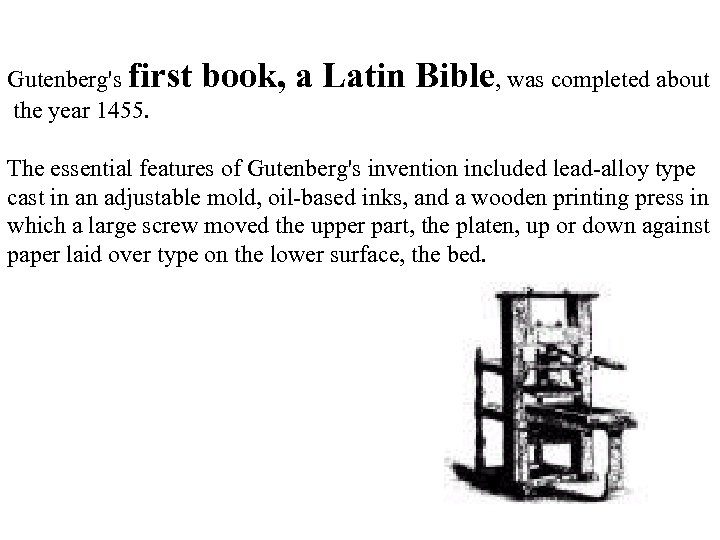 Gutenberg's first the year 1455. book, a Latin Bible, was completed about The essential