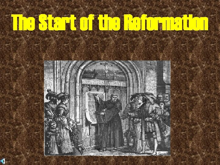 The Start of the Reformation