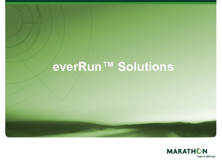 ever. Run™ Solutions