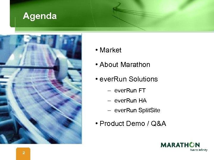 Agenda • Market • About Marathon • ever. Run Solutions – ever. Run FT