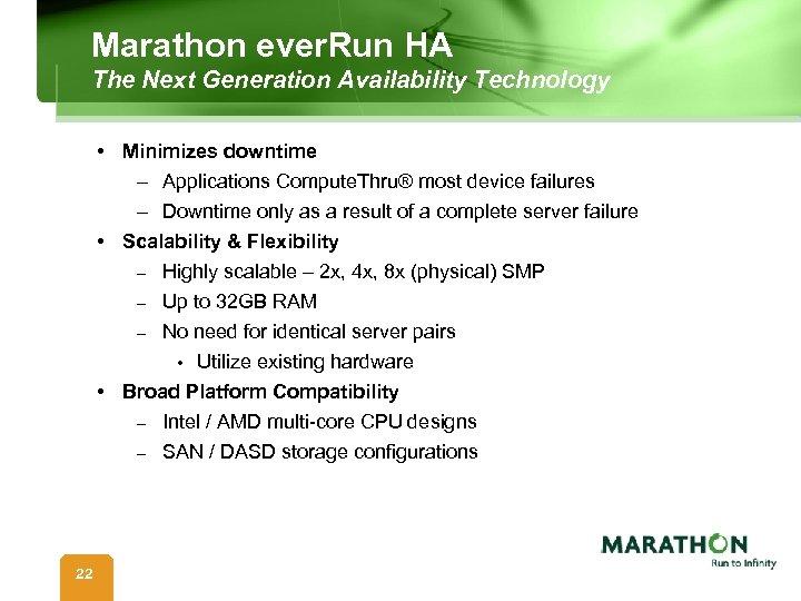 Marathon ever. Run HA The Next Generation Availability Technology • Minimizes downtime – Applications