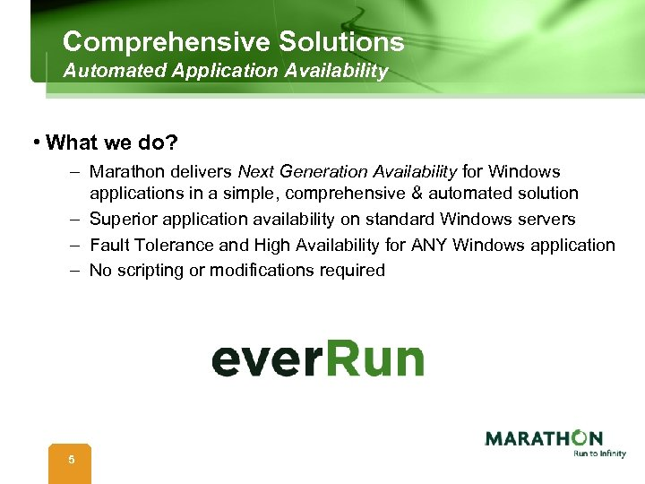 Comprehensive Solutions Automated Application Availability • What we do? – Marathon delivers Next Generation