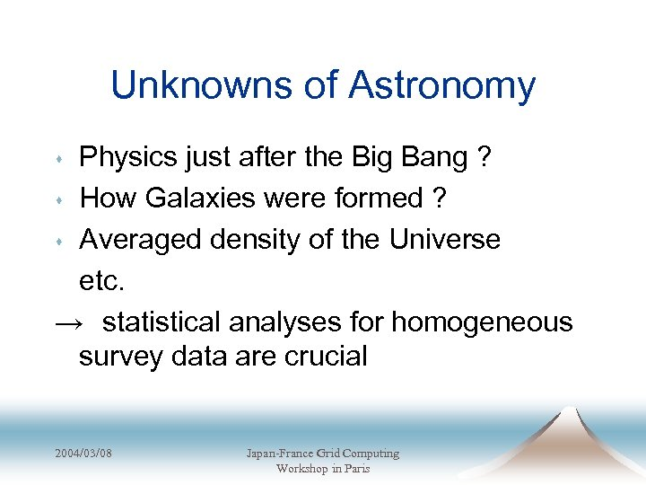 Unknowns of Astronomy Physics just after the Big Bang ? s How Galaxies were