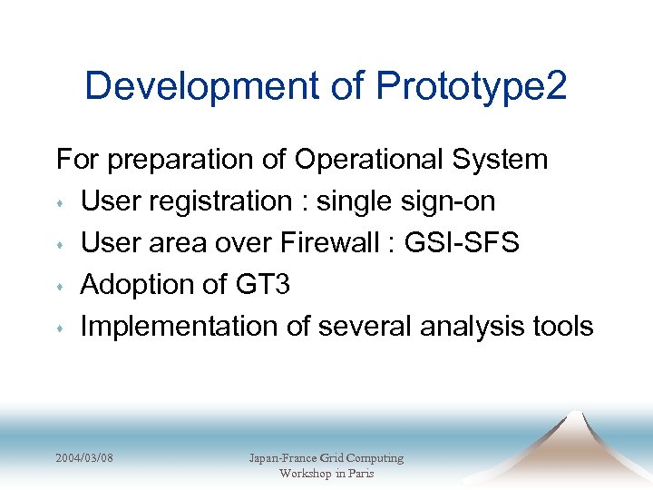 Development of Prototype 2 For preparation of Operational System s User registration : single