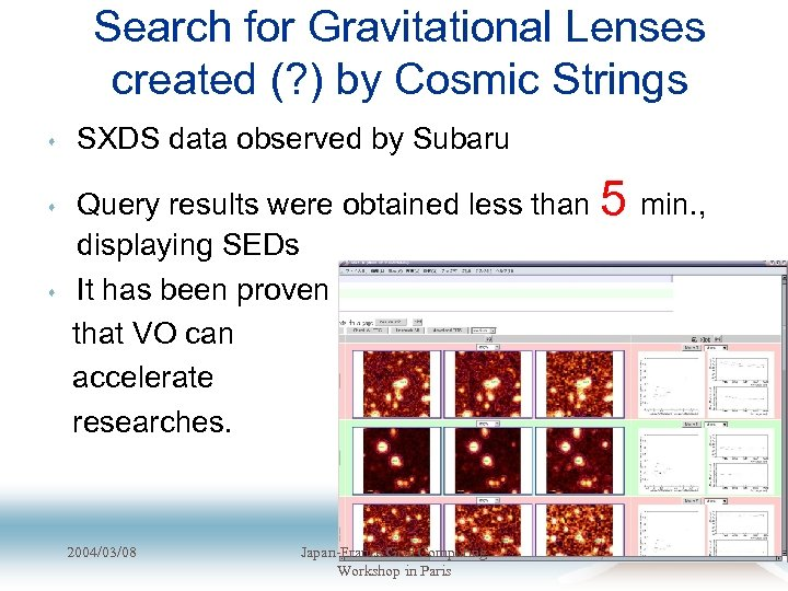 Search for Gravitational Lenses created (? ) by Cosmic Strings s SXDS data observed