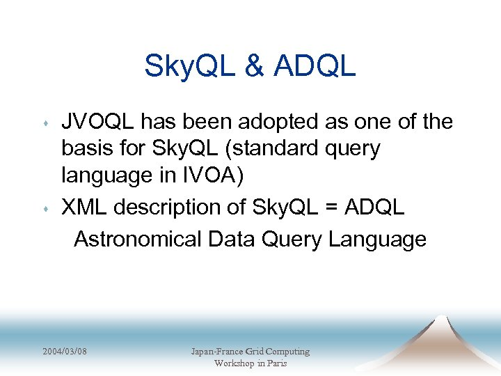 Sky. QL & ADQL s s JVOQL has been adopted as one of the
