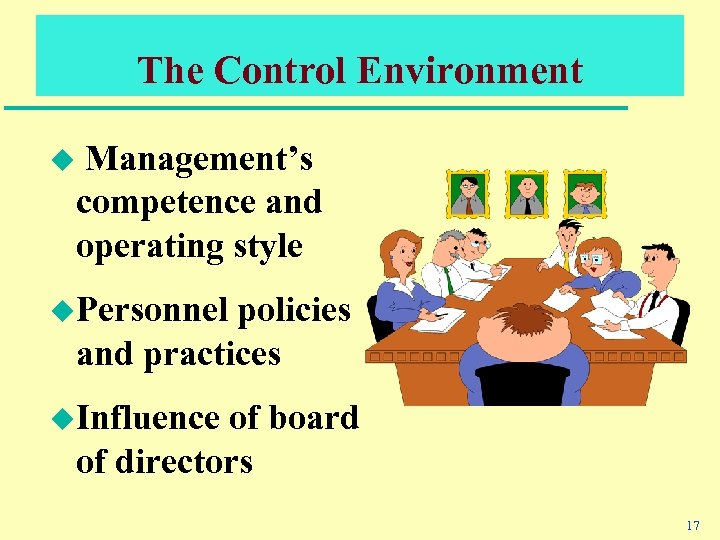 The Control Environment Management's competence and operating style u u. Personnel policies and practices