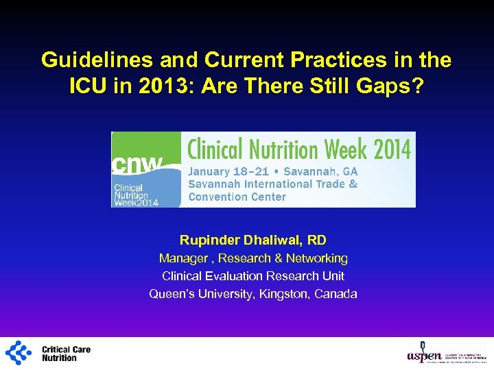 Guidelines and Current Practices in the ICU in 2013: Are There Still Gaps? Rupinder