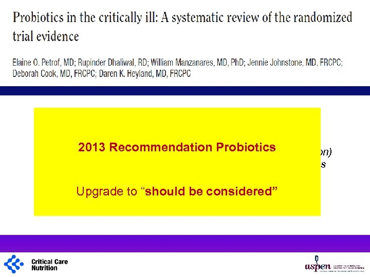 Probiotics with 12 new RCTs Canadian CPGs Internal Committee 2013 Recommendation Probiotics q stronger