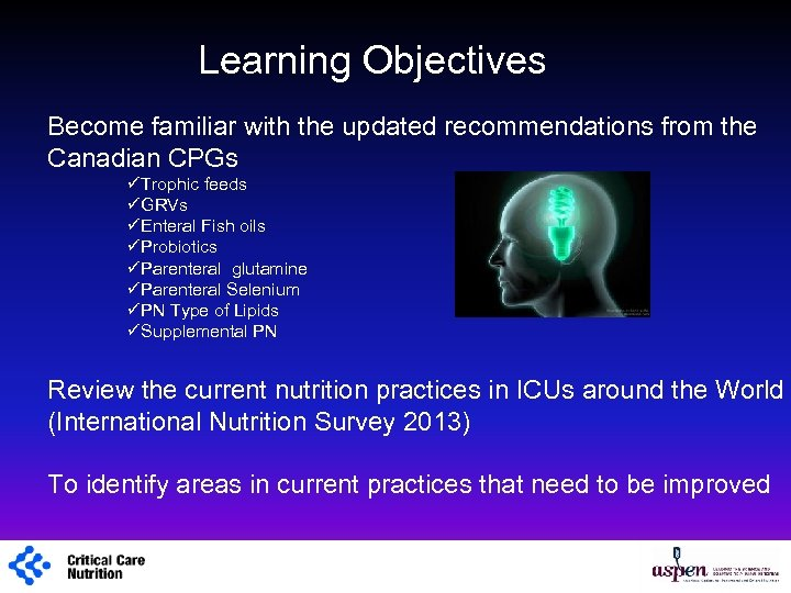 Learning Objectives Become familiar with the updated recommendations from the Canadian CPGs üTrophic feeds