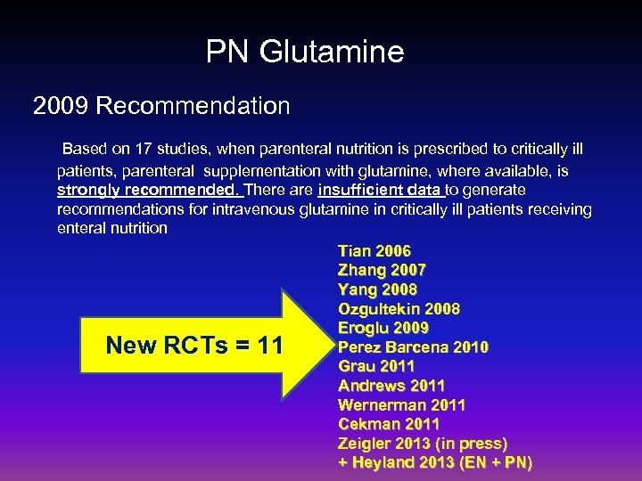 PN Glutamine 2009 Recommendation Based on 17 studies, when parenteral nutrition is prescribed to
