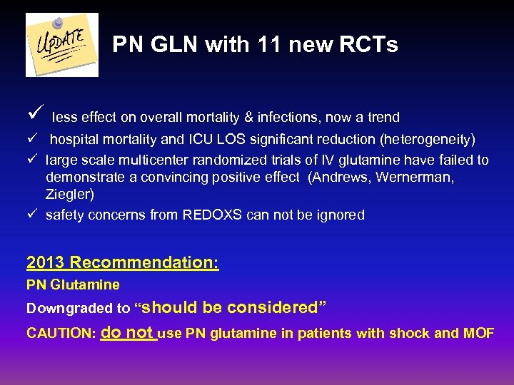 PN GLN with 11 new RCTs ü less effect on overall mortality & infections,