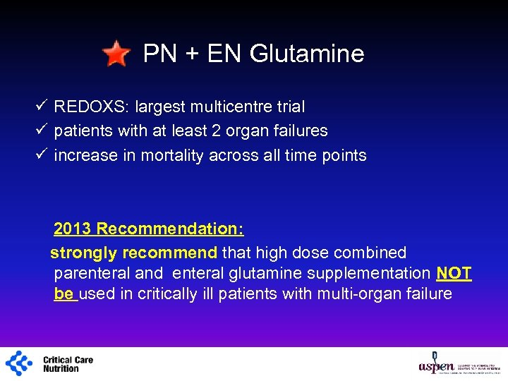 PN + EN Glutamine ü REDOXS: largest multicentre trial ü patients with at least