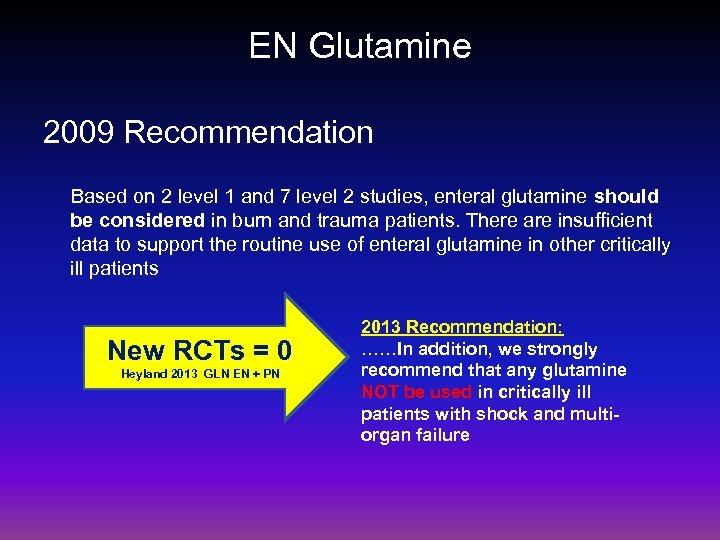 EN Glutamine 2009 Recommendation Based on 2 level 1 and 7 level 2 studies,