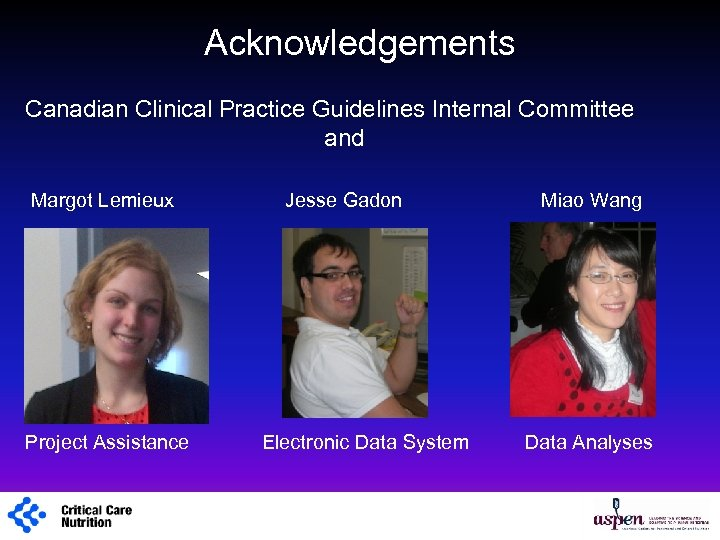 Acknowledgements Canadian Clinical Practice Guidelines Internal Committee and Margot Lemieux Jesse Gadon Miao Wang