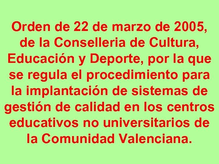 Orden de 22 de marzo de 2005, de la Conselleria de Cultura, Educación y