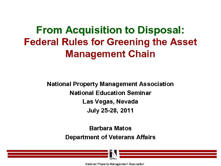 From Acquisition to Disposal: Federal Rules for Greening the Asset Management Chain National Property