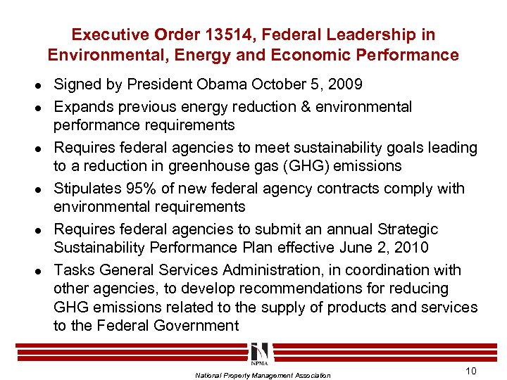 Executive Order 13514, Federal Leadership in Environmental, Energy and Economic Performance l l l