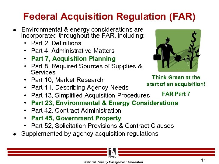 Federal Acquisition Regulation (FAR) l l Environmental & energy considerations are incorporated throughout the