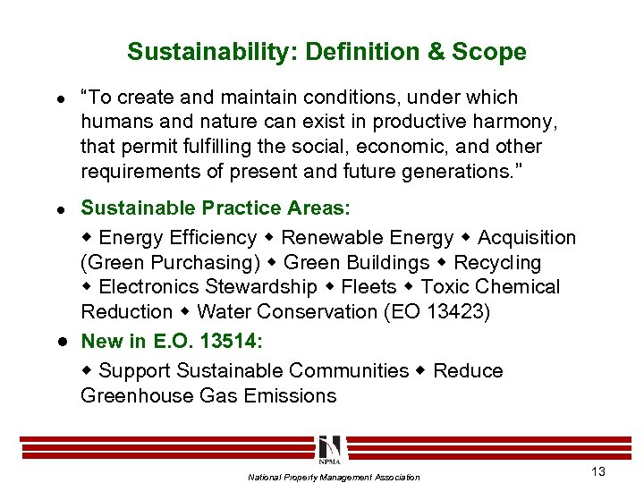 """Sustainability: Definition & Scope l """"To create and maintain conditions, under which humans and"""