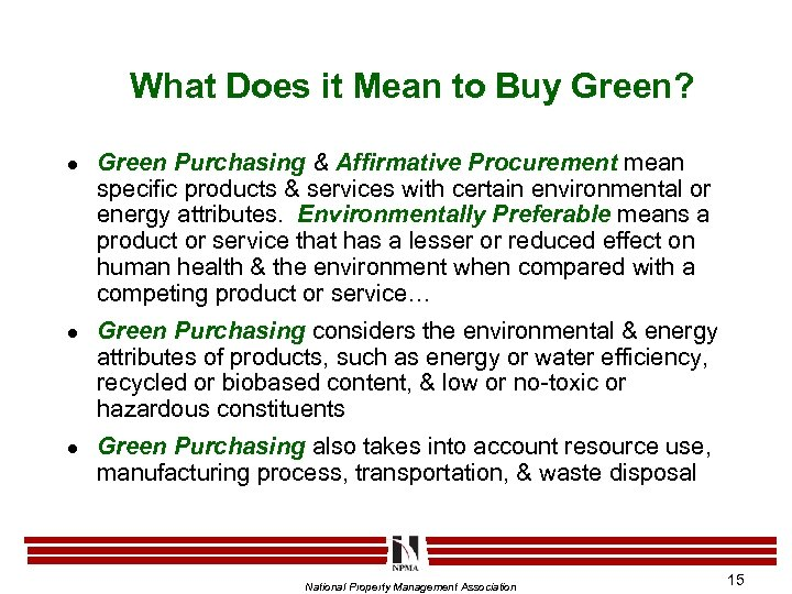 What Does it Mean to Buy Green? l l l Green Purchasing & Affirmative