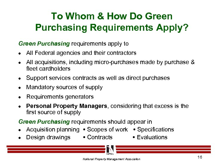 To Whom & How Do Green Purchasing Requirements Apply? Green Purchasing requirements apply to