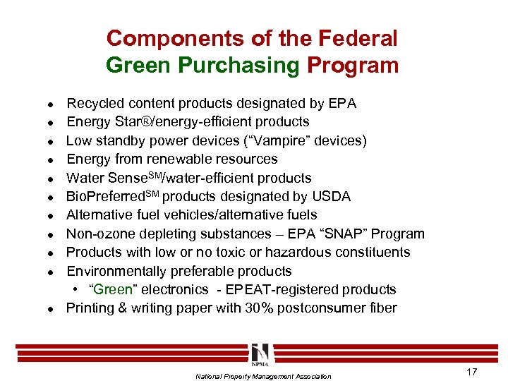Components of the Federal Green Purchasing Program l l l Recycled content products designated