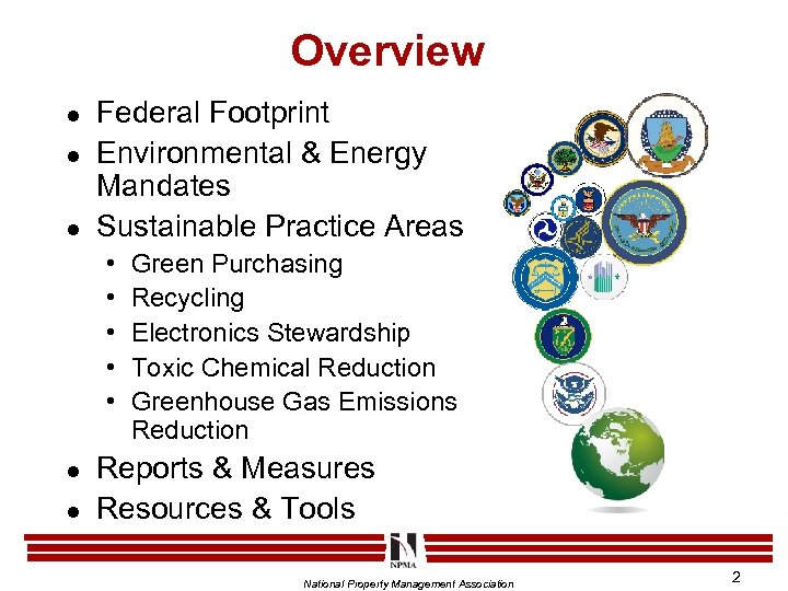 Overview l l l Federal Footprint Environmental & Energy Mandates Sustainable Practice Areas •