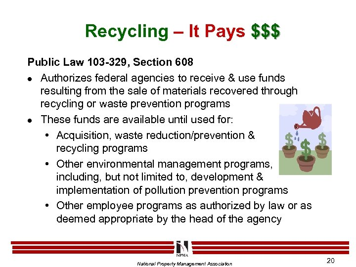 Recycling – It Pays $$$ Public Law 103 -329, Section 608 l Authorizes federal