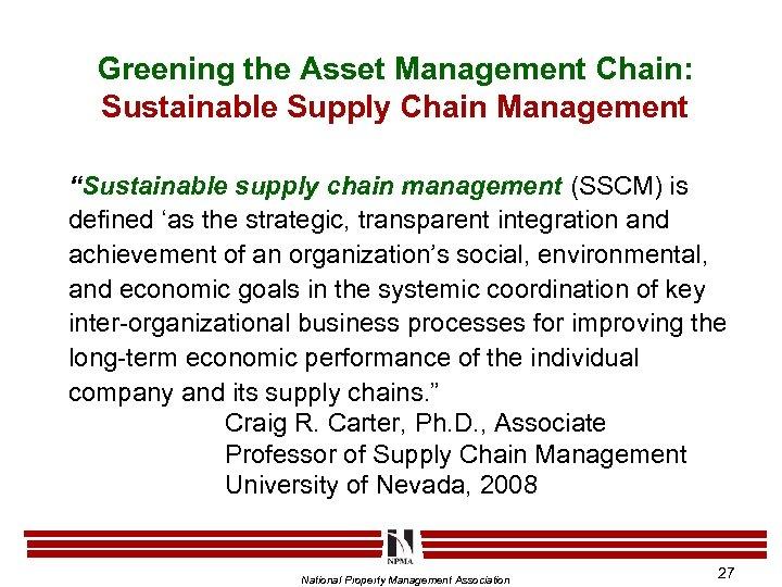 "Greening the Asset Management Chain: Sustainable Supply Chain Management ""Sustainable supply chain management (SSCM)"