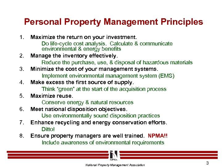 Personal Property Management Principles 1. 2. 3. 4. 5. 6. 7. 8. Maximize the