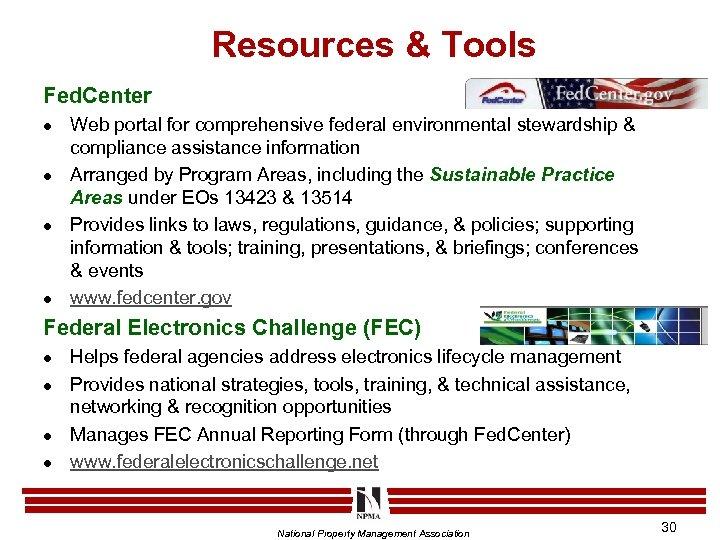 Resources & Tools Fed. Center l l Web portal for comprehensive federal environmental stewardship