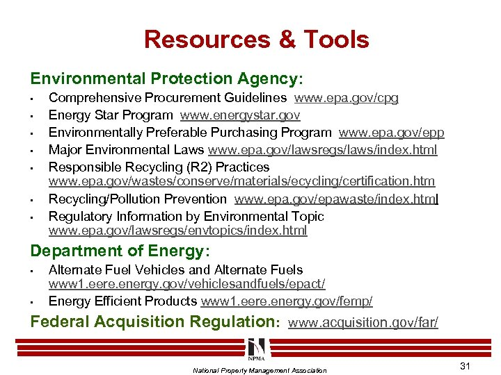 Resources & Tools Environmental Protection Agency: • • Comprehensive Procurement Guidelines www. epa. gov/cpg