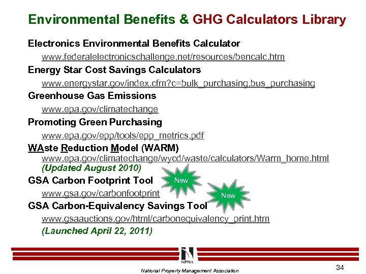 Environmental Benefits & GHG Calculators Library Electronics Environmental Benefits Calculator www. federalelectronicschallenge. net/resources/bencalc. htm
