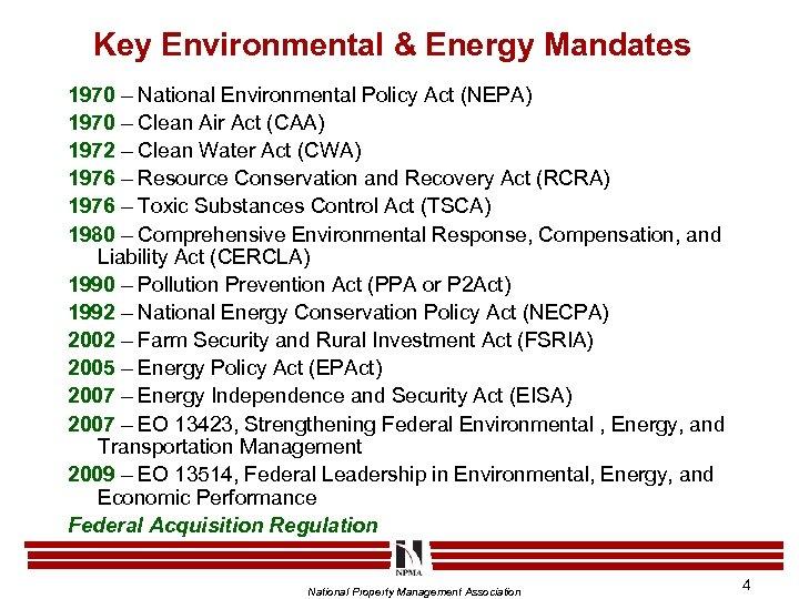 Key Environmental & Energy Mandates 1970 – National Environmental Policy Act (NEPA) 1970 –