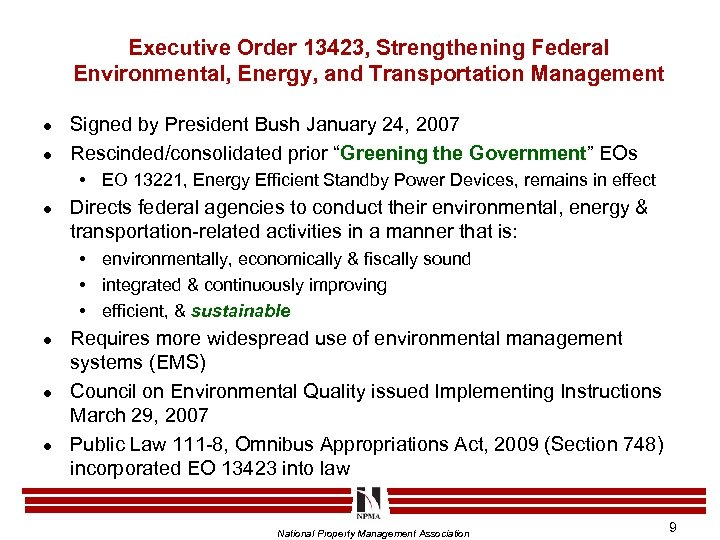 Executive Order 13423, Strengthening Federal Environmental, Energy, and Transportation Management l l Signed by