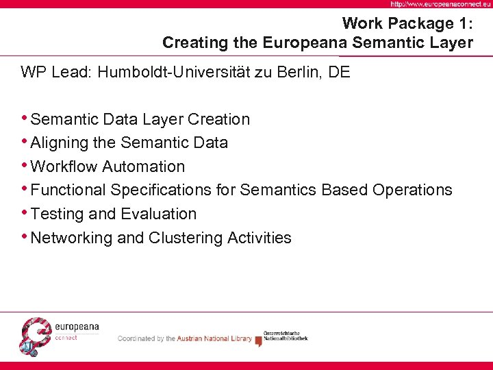 Work Package 1: Creating the Europeana Semantic Layer WP Lead: Humboldt-Universität zu Berlin, DE