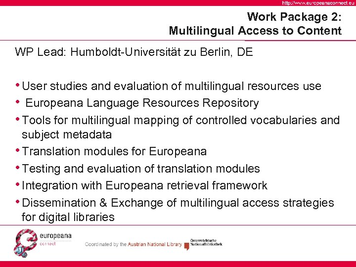 Work Package 2: Multilingual Access to Content WP Lead: Humboldt-Universität zu Berlin, DE •