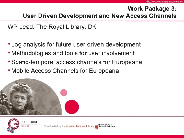 Work Package 3: User Driven Development and New Access Channels WP Lead: The Royal
