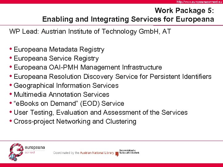 Work Package 5: Enabling and Integrating Services for Europeana WP Lead: Austrian Institute of