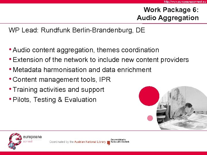 Work Package 6: Audio Aggregation WP Lead: Rundfunk Berlin-Brandenburg, DE • Audio content aggregation,
