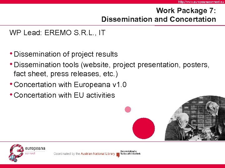 Work Package 7: Dissemination and Concertation WP Lead: EREMO S. R. L. , IT