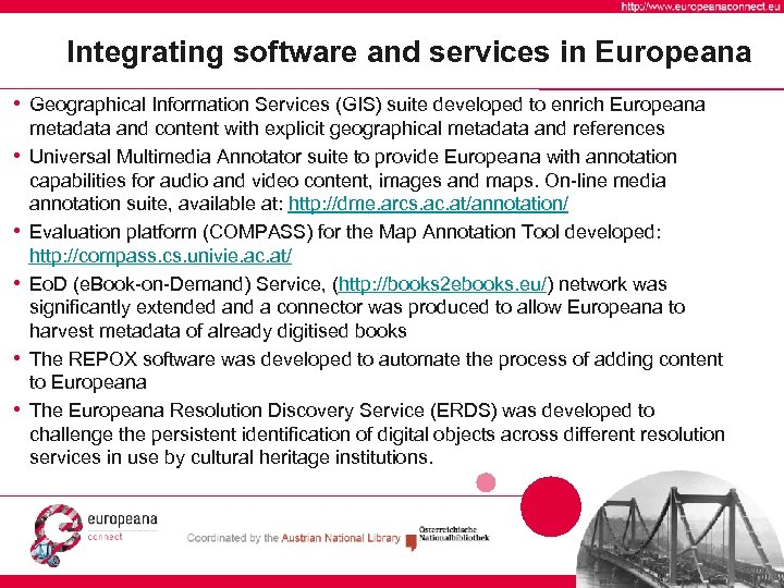 Integrating software and services in Europeana • Geographical Information Services (GIS) suite developed to