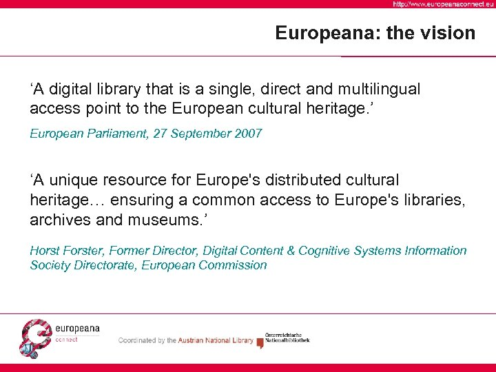 Europeana: the vision 'A digital library that is a single, direct and multilingual access