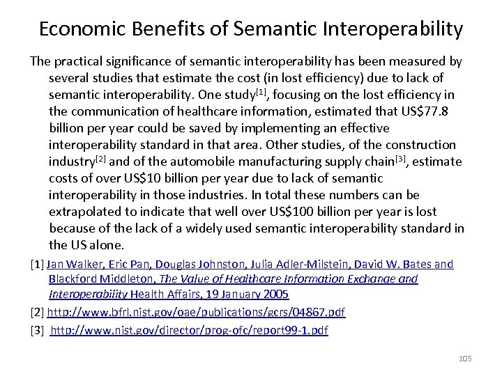 Economic Benefits of Semantic Interoperability The practical significance of semantic interoperability has been measured